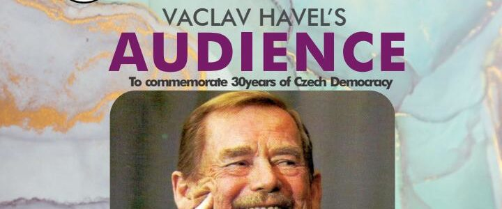 VACLAV HAVEL'S AUDIENCE;  Commemorating 30 years of Czech Democracy